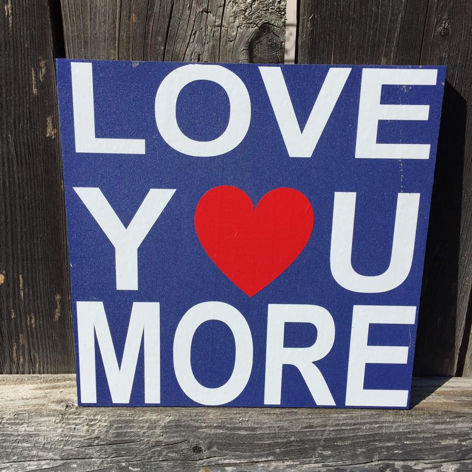 Love You More Vinyl Wood Sign