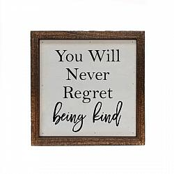 You'll Never Regret Being Kind Sign