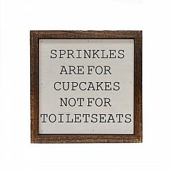 Sprinkles are for Cupcakes Not Toilet Seats Sign