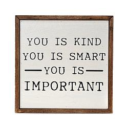 You is Kind You is Smart Farmhouse Sign